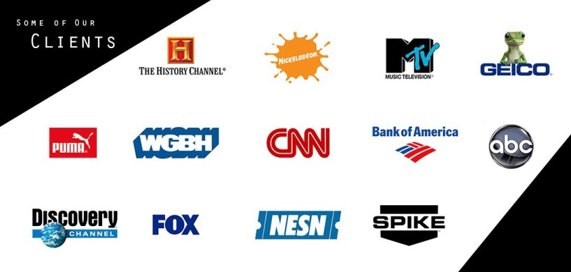 Our Clients - ABC, Discovery Channel, FOX, History Channel, Geico, Mtv, Nickelodion, Spike, NESN, WGBH, Puma, Bank of America, CNN